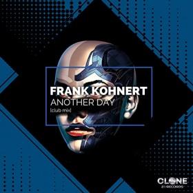 FRANK KOHNERT - ANOTHER DAY (CLUB MIX)